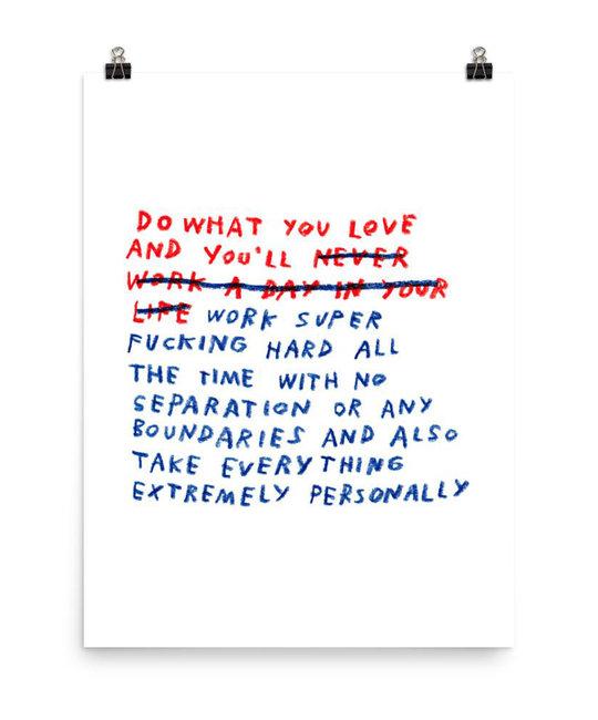 AdamJK - AJK Do What You Love Print, 8 x 10 inch