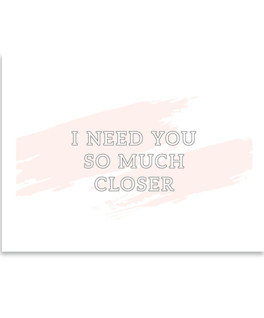 Gus and Ruby Letterpress - GR Gus & Ruby - I need you so much closer