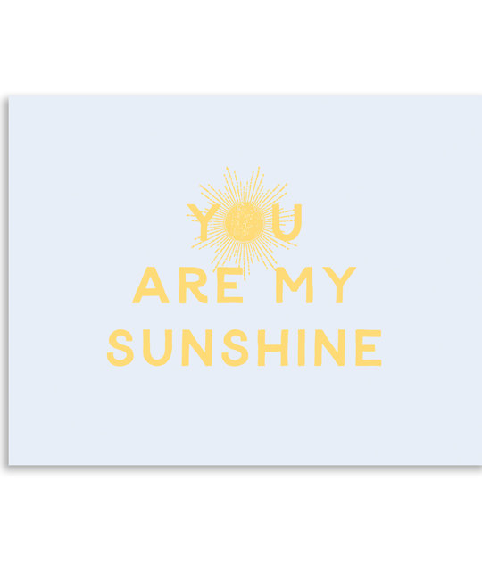 Gus and Ruby Letterpress - GR Gus & Ruby - You Are My Sunshine