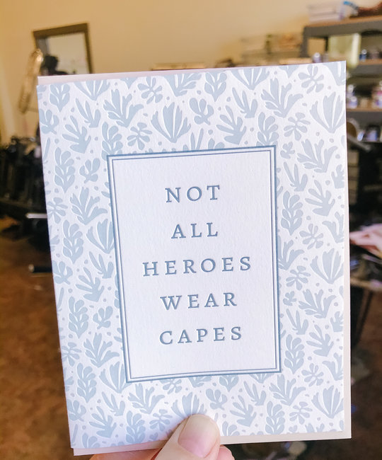 Gus and Ruby Letterpress - GR Gus & Ruby Not All Heroes Wear Capes Card
