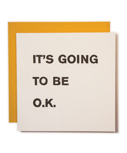 Ladyfingers Letterpress - LF It's Going to be O.K. Card