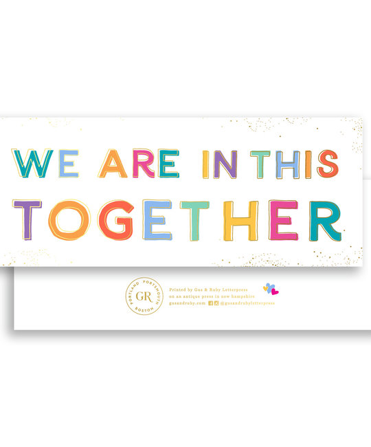Gus and Ruby Letterpress - GR Gus & Ruby - We Are In This Together, gold foil