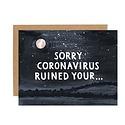 One Canoe Two Letterpress - OC OCGCMI0017 - Sorry Coronavirus Ruined Your...