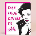 Greenwich Letterpress - GL GLGCMI0007 - Talk True Crime to Me