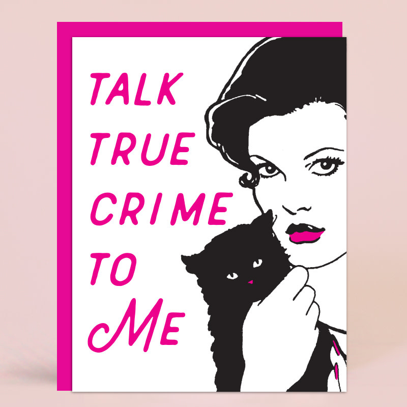 Greenwich Letterpress GLGCMI0007 - Talk True Crime to Me
