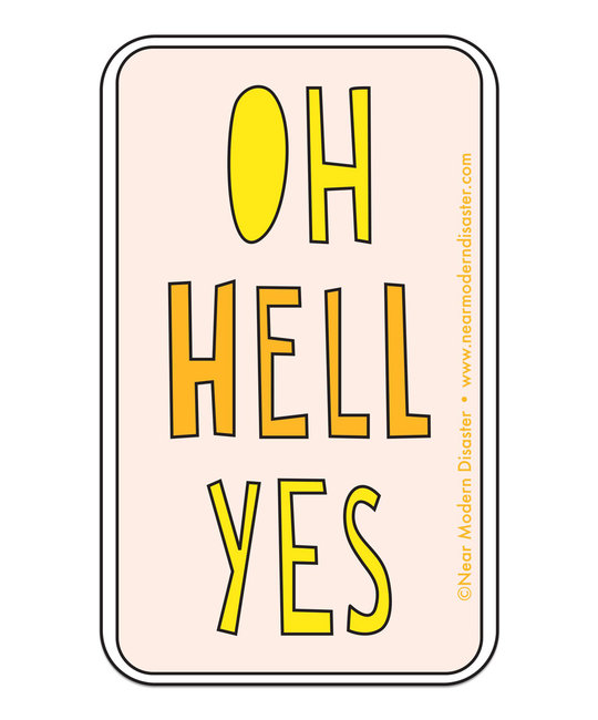 Near Modern Disaster - NMD Oh Hell Yes Sticker