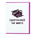 and Here We Are - AHW Everything 's the Worst Card