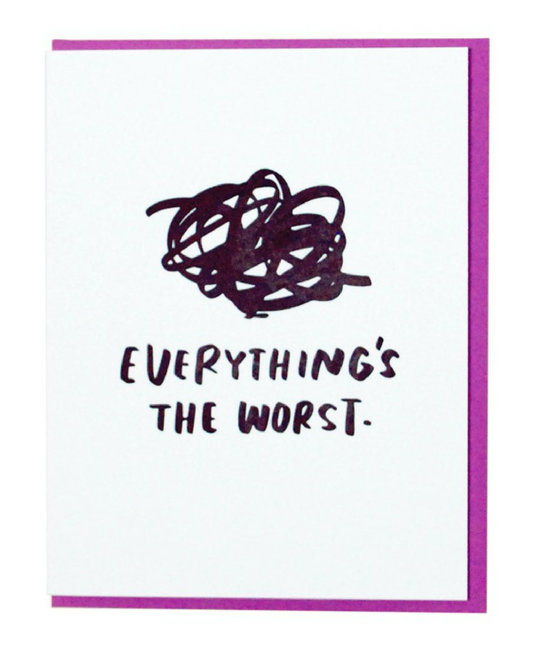 and Here We Are Everything 's the Worst Card