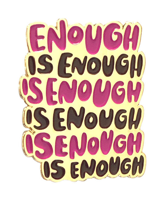 and Here We Are - AHW AHW ACEP - Enough is Enough Pin