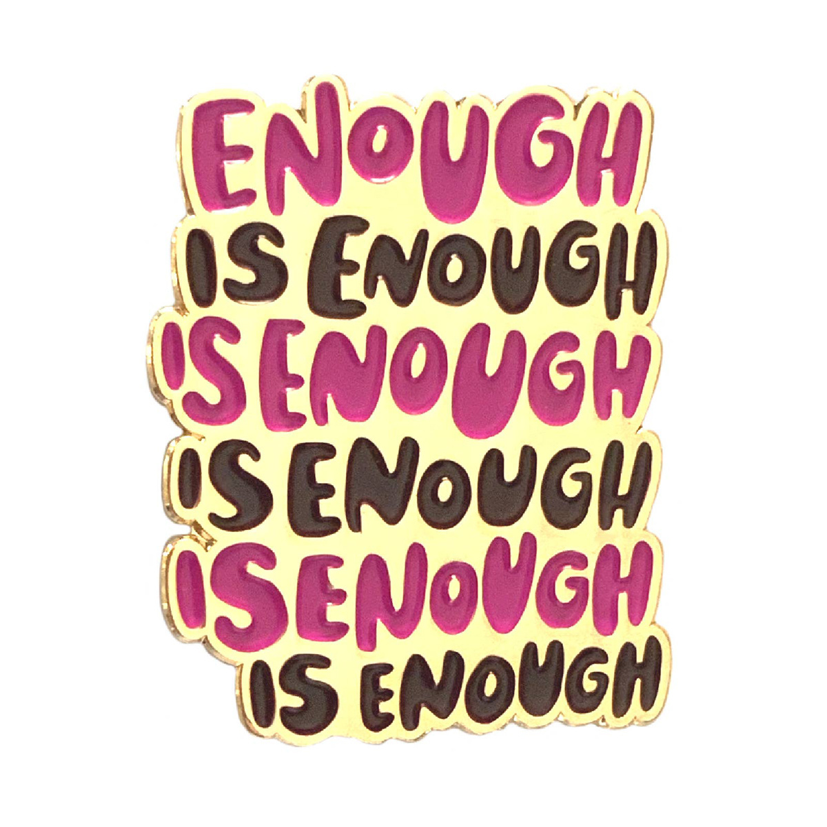 and Here We Are Enough is Enough Pin