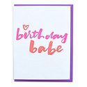 and Here We Are - AHW Birthday Babe Card