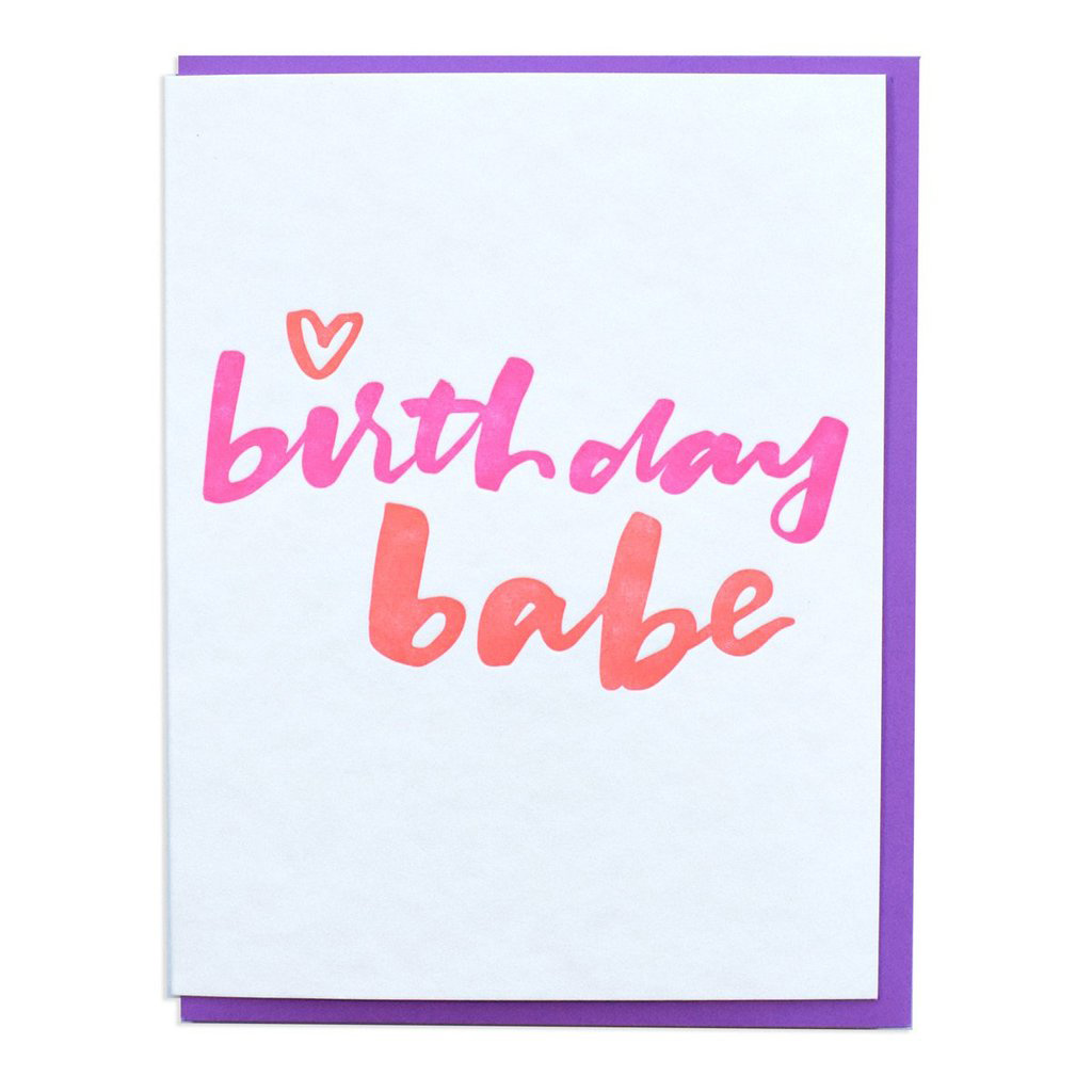 and Here We Are Birthday Babe Card