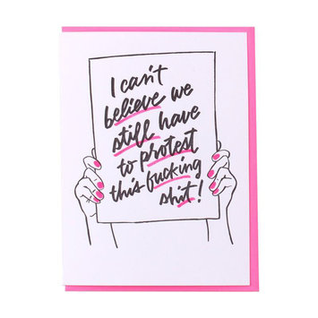 and Here We Are Protest Sign Card