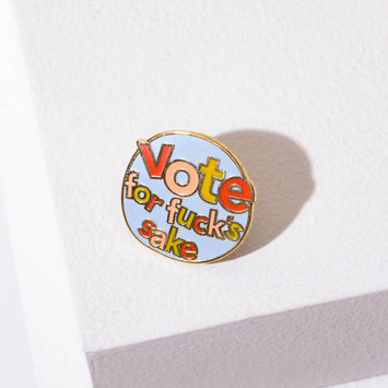 Larissa Loden Jewelry - LLJ Vote for Fuck's Sake - Enamel Pin