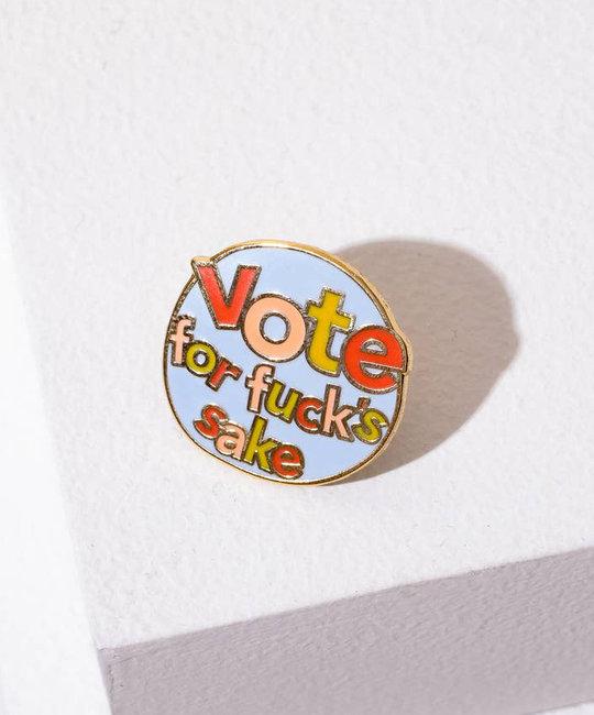 Larissa Loden Jewelry - LLJ Vote for Fuck's Sake - Enamel Pin