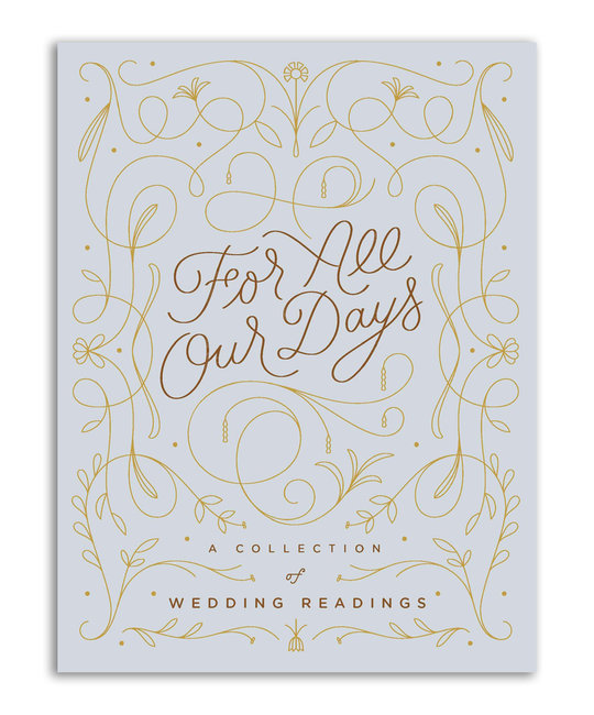 Chronicle Books - CB For All Our Days: A Collection of Wedding Readings