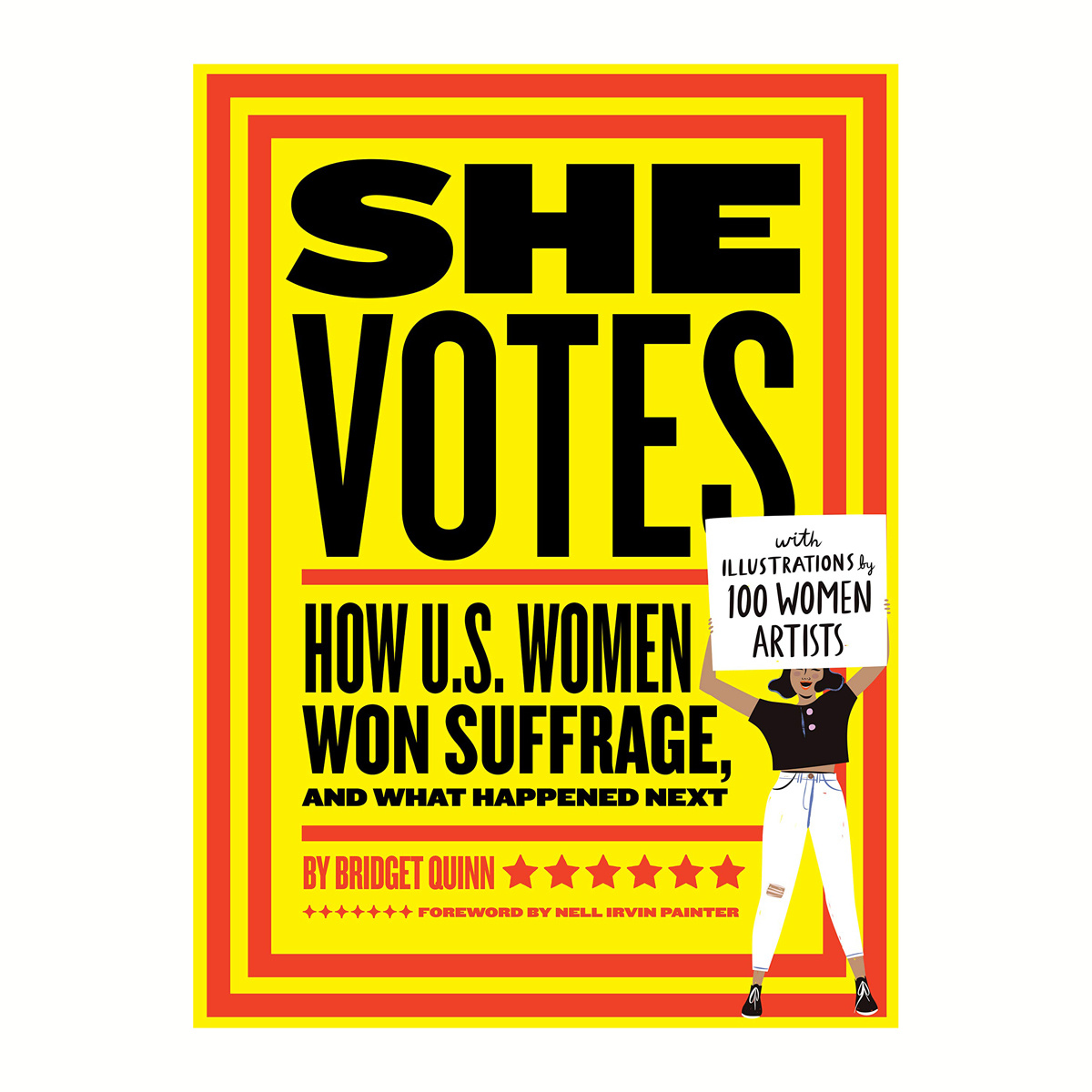Chronicle Books - CB She Votes: She Votes: How U.S. Women Won Suffrage, and What Happened Next