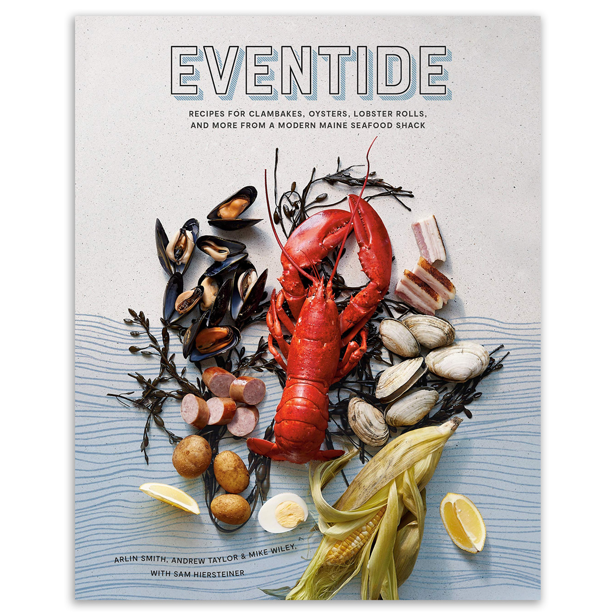 Penguin Random House - PRH Eventide: Recipes for Clambakes, Oysters, Lobster Rolls, and More from a Modern Maine Seafood Shack