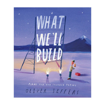Penguin Random House - PRH What We'll Build: Plans For Our Together Future by Oliver Jeffers