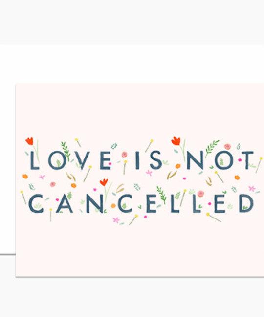 Dear Hancock - DH Dear Hancock Love is Not Cancelled Card