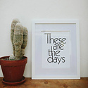 The Bee & The Fox - TBF These Are The Days Print, 11 x 14 inch