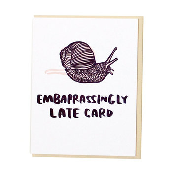 and Here We Are - AHW Embarrassingly Late Snail Card