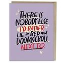 Em + Friends - EMM Doomscroll Next To Love Card
