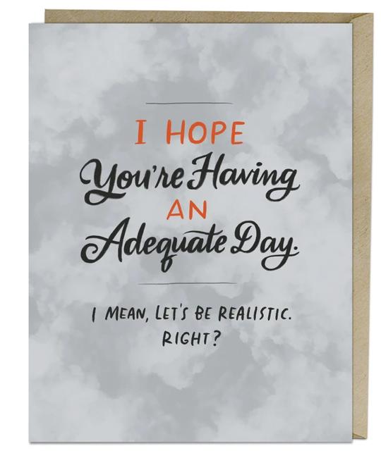 Em + Friends - EMM Adequate Day Card