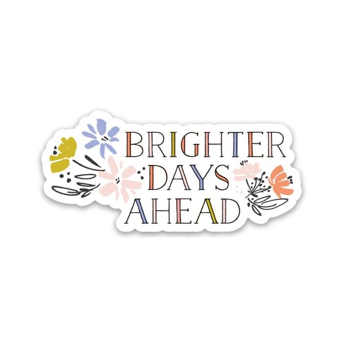 Gus and Ruby Letterpress - GR Gus & Ruby - Brighter Days Ahead Die-Cut Sticker