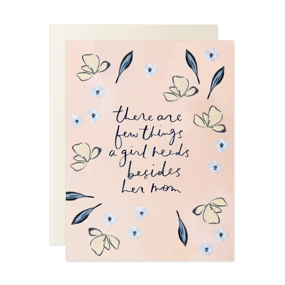 Our Heiday - OH Few Things a Girl Needs Mother's Day Card