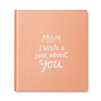 "Compendium - COM Mom, ""I Wrote a Book About You"" Fill in Book"