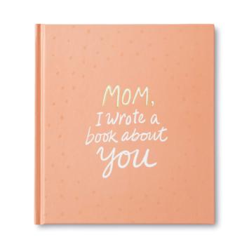 "Compendium - COM Mom, ""I Wrote a Book About You"" Fill in Book"