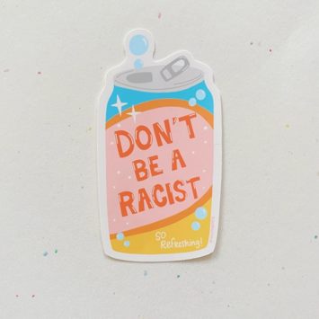 Siyo Boutique - SIB Don't Be a Racist Sticker