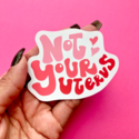 Siyo Boutique - SIB Not Your Uterus Sticker