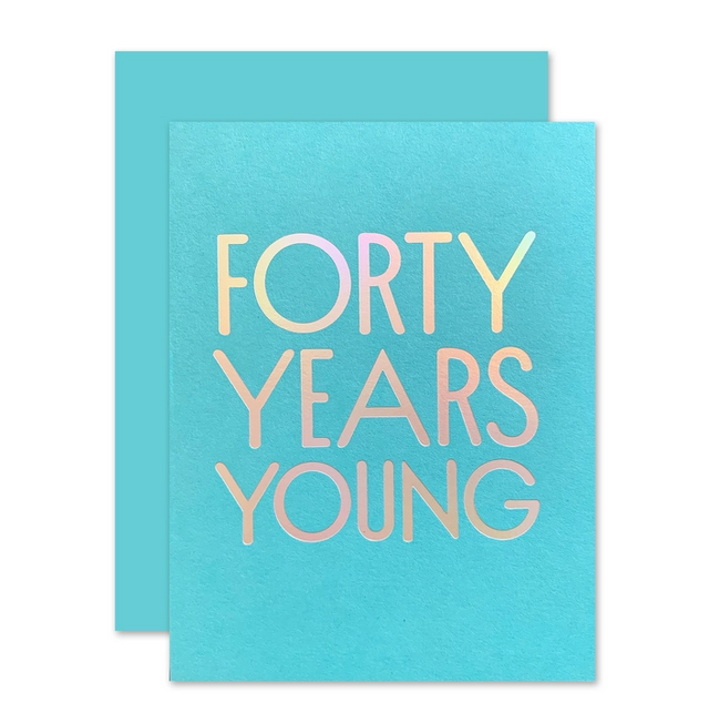 The Social Type - TST 40 Forty Years Young Birthday Card