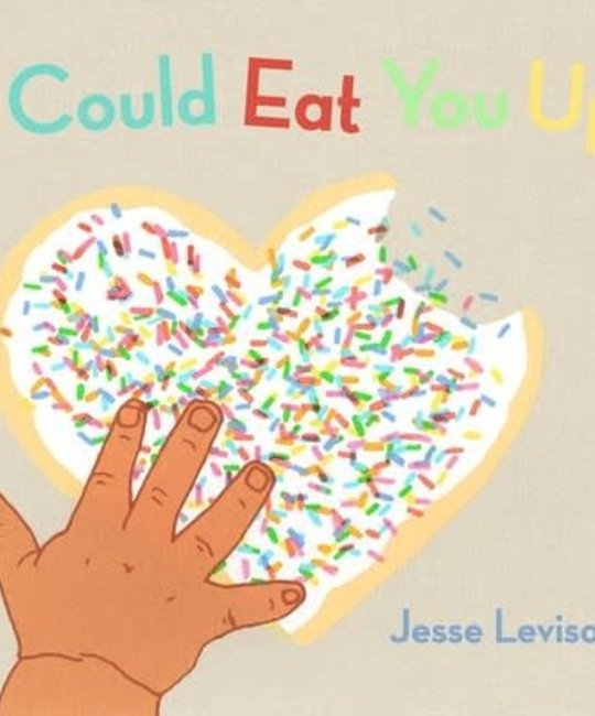 Simon and Schuster I Could Eat You Up Board Book by Jesse Levison of Gold Teeth Brooklyn