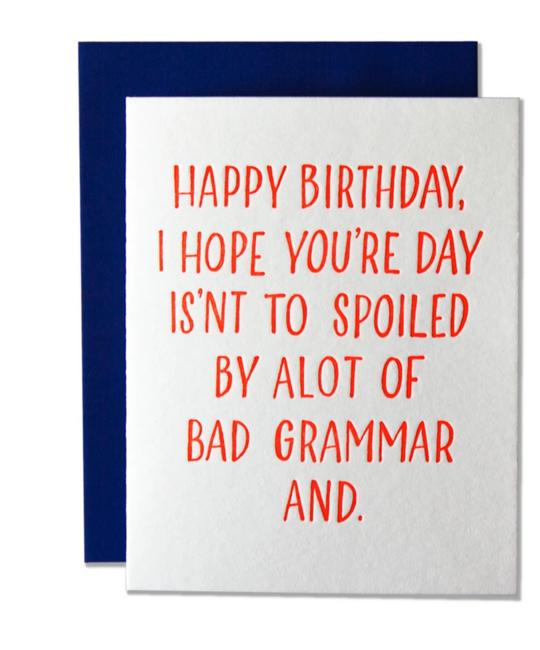 Ladyfingers Letterpress - LF Bad Grammar Birthday Card