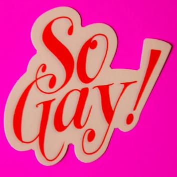 Ladyfingers Letterpress - LF So Gay Sticker