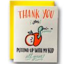 Ladyfingers Letterpress - LF Putting Up With My Kid Teacher Card