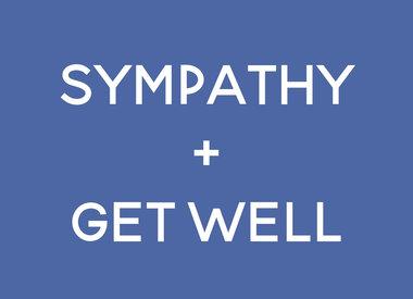 Sympathy + Get Well
