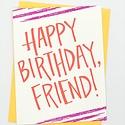 Gus and Ruby Letterpress - GR Happy Birthday, Friend! Birthday Card