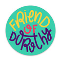 Gus and Ruby Letterpress - GR GR ST - Friend of Dorothy Round Sticker