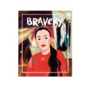 Bravery Magazine - BRA Bravery Magazine Issue 15: Bernice Bing