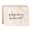 Our Heiday - OH Will You Be My Bridesmaid Card