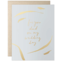 Our Heiday - OH For You Dad on My Wedding Day Card