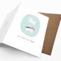 iejvxr - IE You Make Me Happy (Dogs) Card