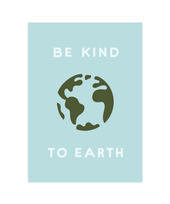 "Worthwhile Paper - WOP Be Kind To Earth Print, 5x7"""