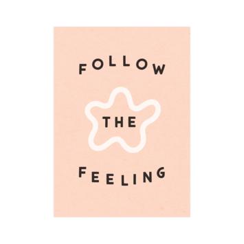 "Worthwhile Paper - WOP Follow The Feeling Print, 5x7"""