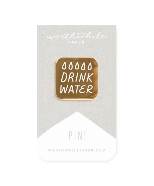 Worthwhile Paper - WOP Drink Water Enamel Pin