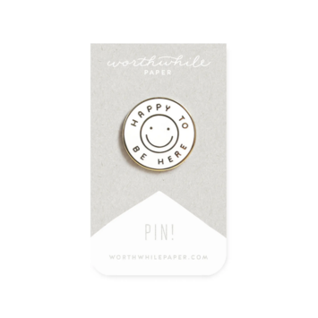 Worthwhile Paper - WOP Happy To Be Here Enamel Pin